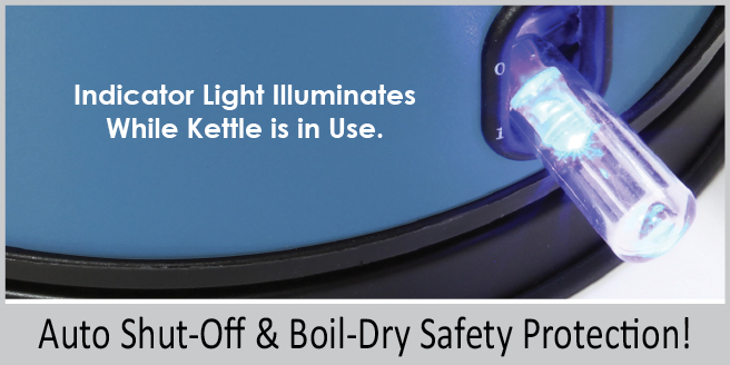indicator light illuminates while kettle is in use   auto shut off and boil dry safety protection
