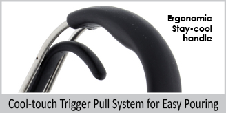 ergonomic stay cool handle  cool touch trigger pull system for easy pouring