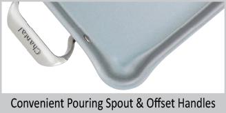 convenient pouring spout and offset handles