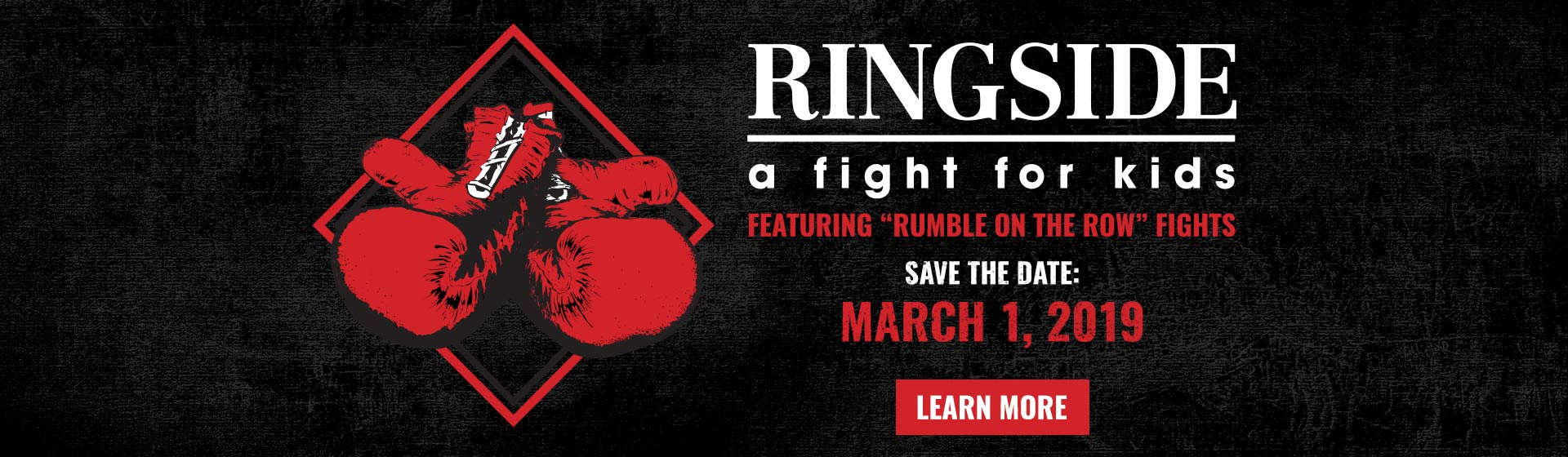 Ringside - A Fight For Kids - Save The Date - March 1, 2019 - Learn More
