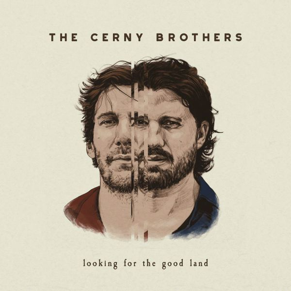 The Cerny Brothers Release Powerful 'Looking For The Good Land'