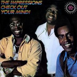 The Impressions - Check Out Your Mind