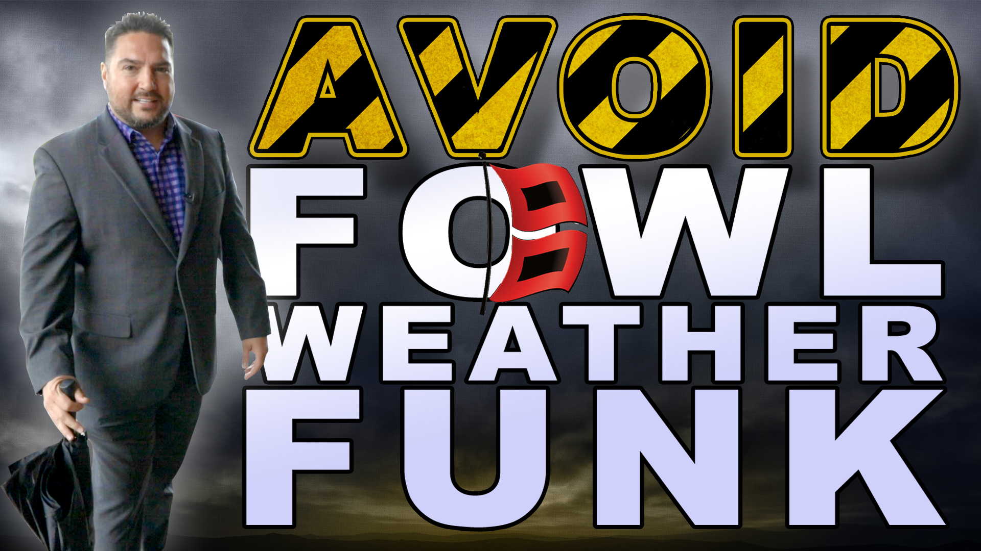 Avoid Foul Weather Funk