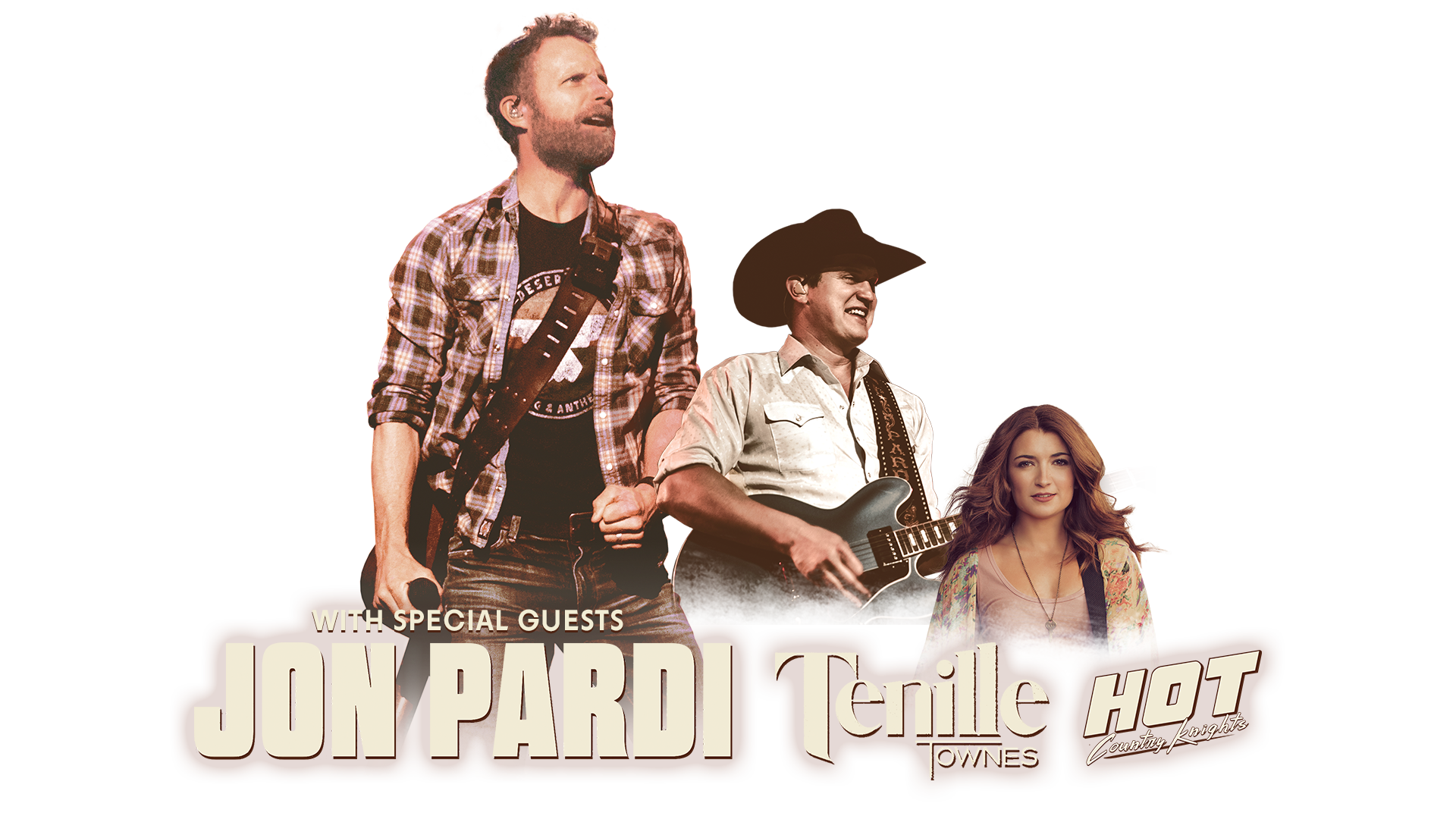 with Special Guests Jon Pardi, Tennille Townes and Hot Country Knights