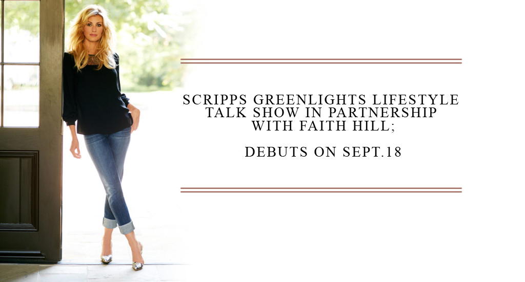 Faith Partners with Scripps Greenlights for Lifestyle Talk Show; Debuts on Sept. 18