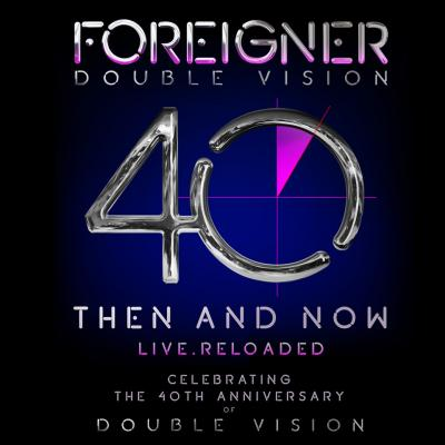 Foreigner - Double Vision: Then & Now