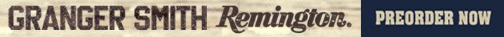 Granger Smith Remington Preorder Now