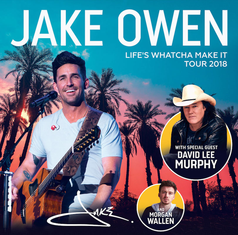 JAKE OWEN ANNOUNCES SECOND LEG OF LIFES WHATCHA MAKE IT TOUR 2018