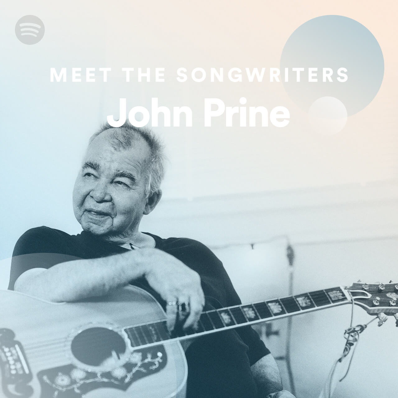 """MEET THE SONGWRITERS"" SPOTIFY PLAYLIST FEATURING JOHN PRINE"