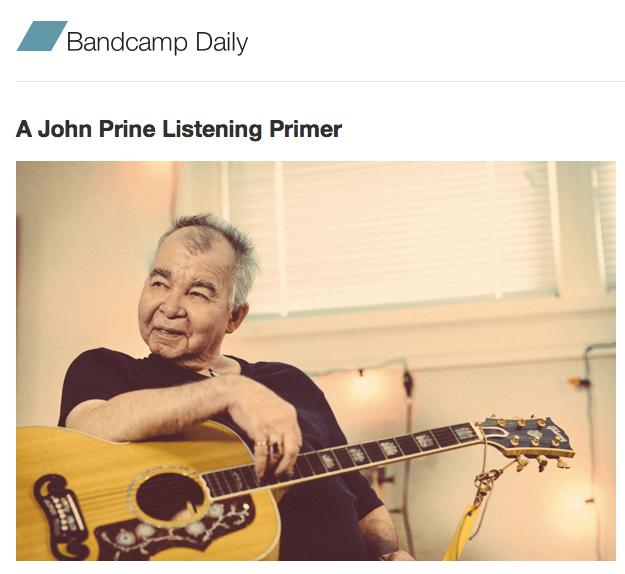 "BANDCAMP PRESENTS ""A JOHN PRINE LISTENING PRIMER"""