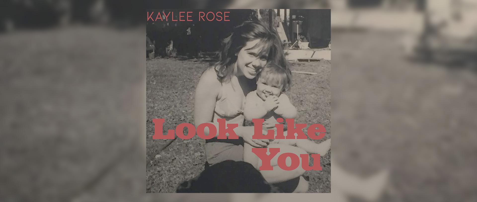 Kaylee Rose Look Like You Web Banner.jpg