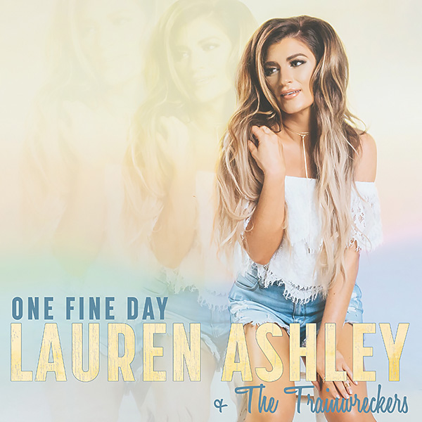 One Fine Day - Lauren Ashley and the Trainwreckers