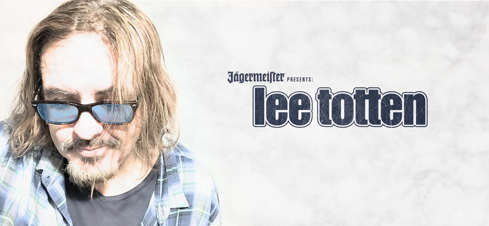 Jagermeister Present Lee Totten