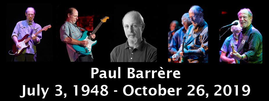Paul Barrére - July 3, 1948 - October 26, 2019