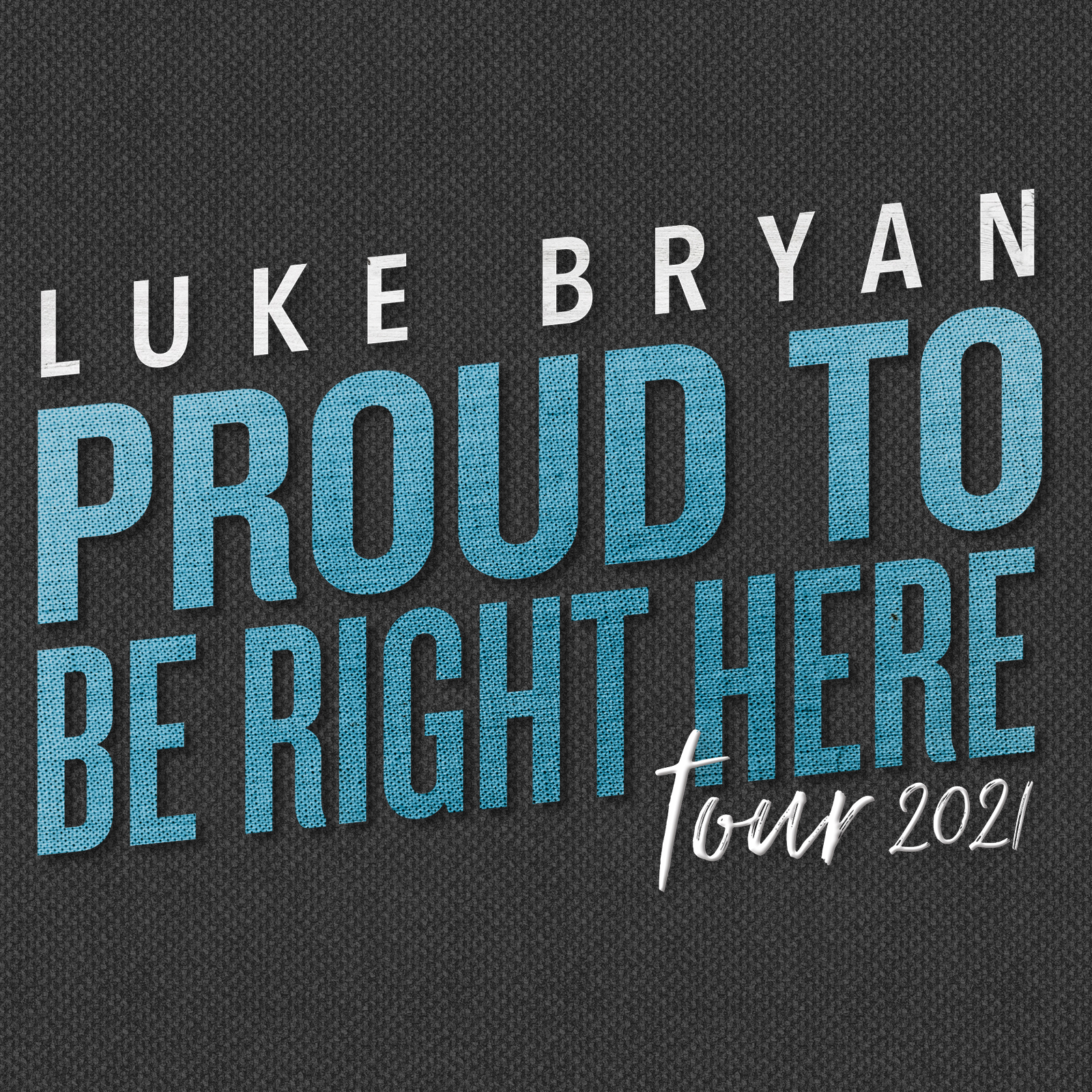 Proud To Be Right Here Tour 2021
