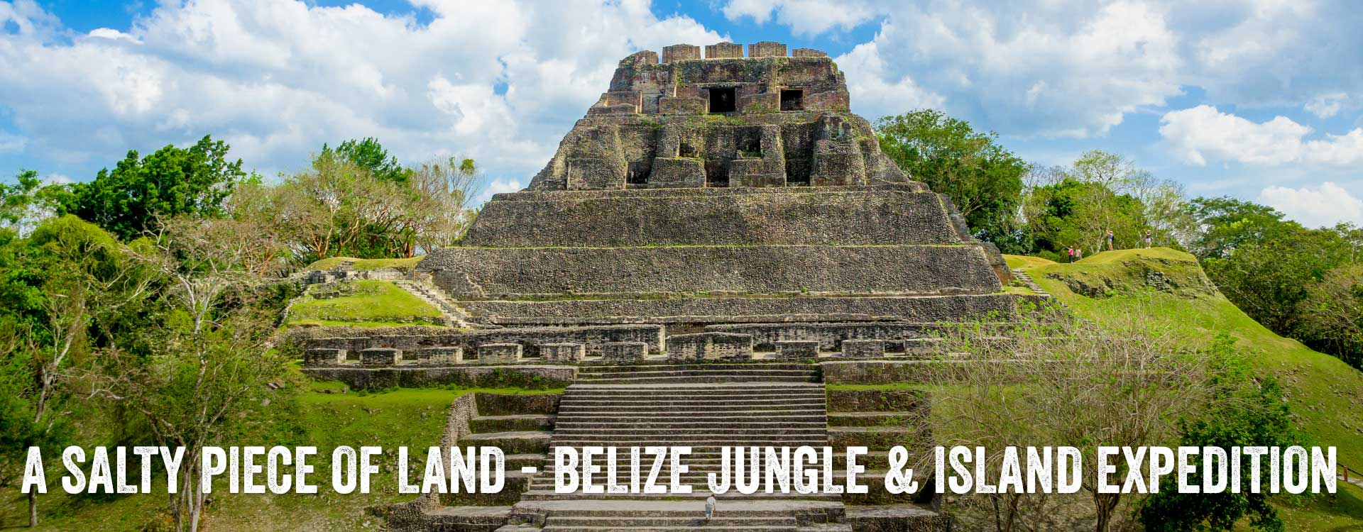 A Salty Piece of Land - Belize Jungle & Island Expedition