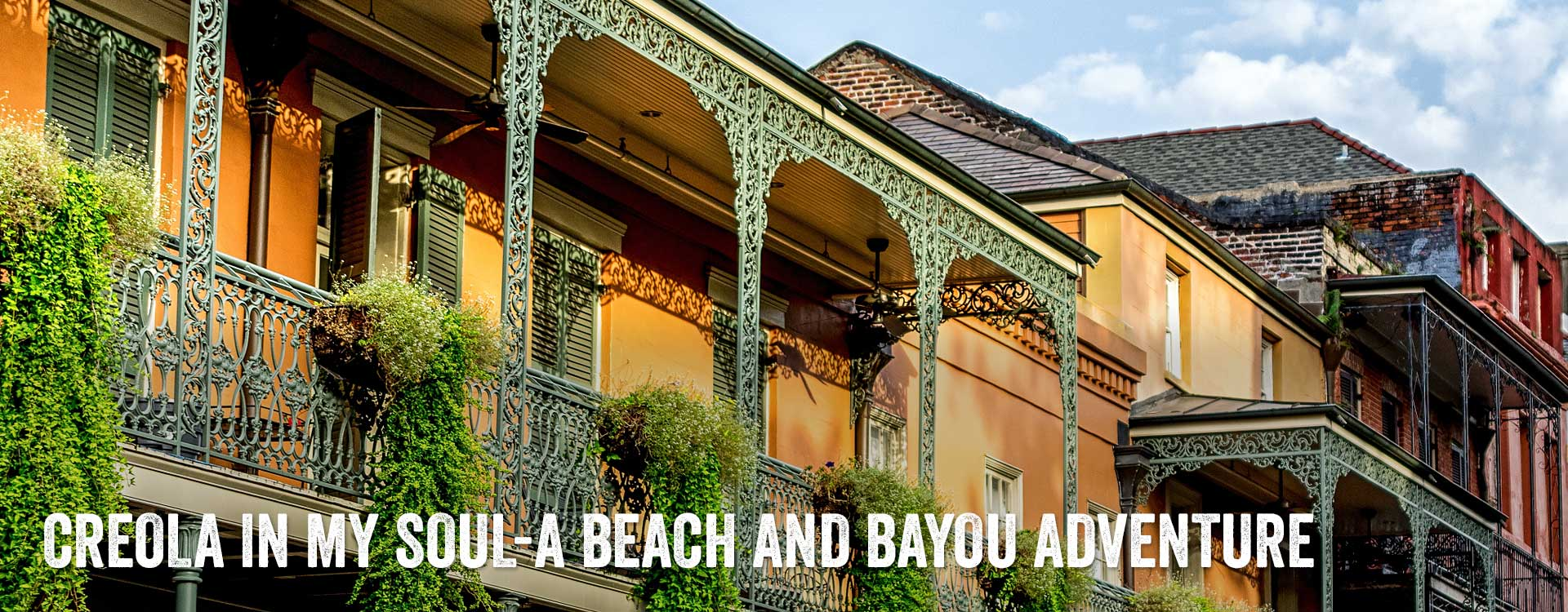 Creola in My Soul-a Beach and Bayou Adventure