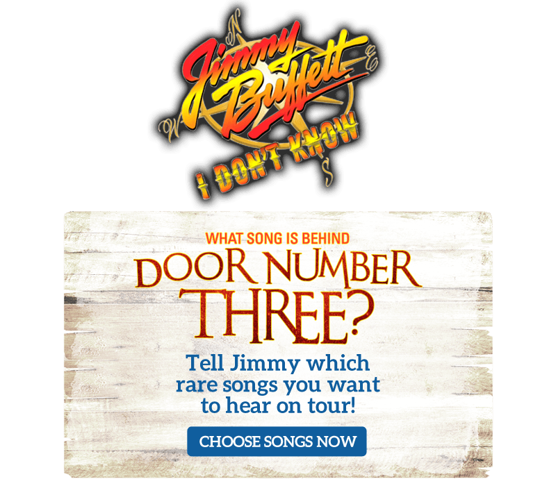 What song is behind Door Number Three? Tell Jimmy which rare songs you want to hear on tour!