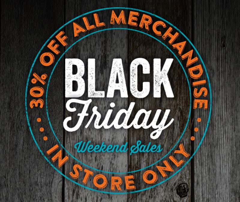 Black Friday Weekend Sales! 30% Off All In Store Merchandise