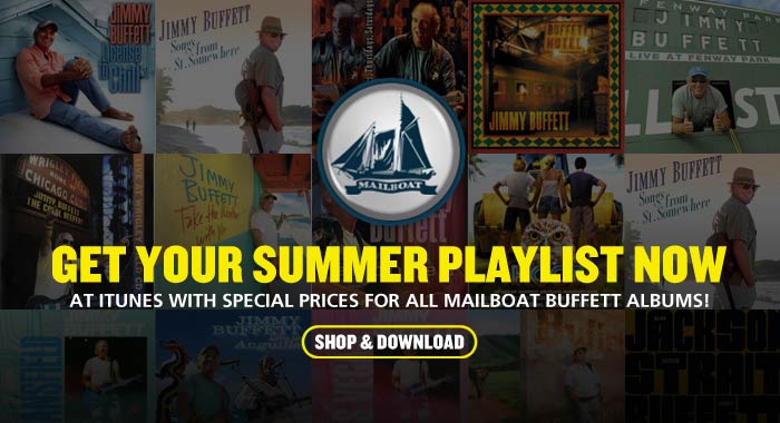 Get your summer playlist now at iTunes with special prices for all Mailboat Buffett Albums!