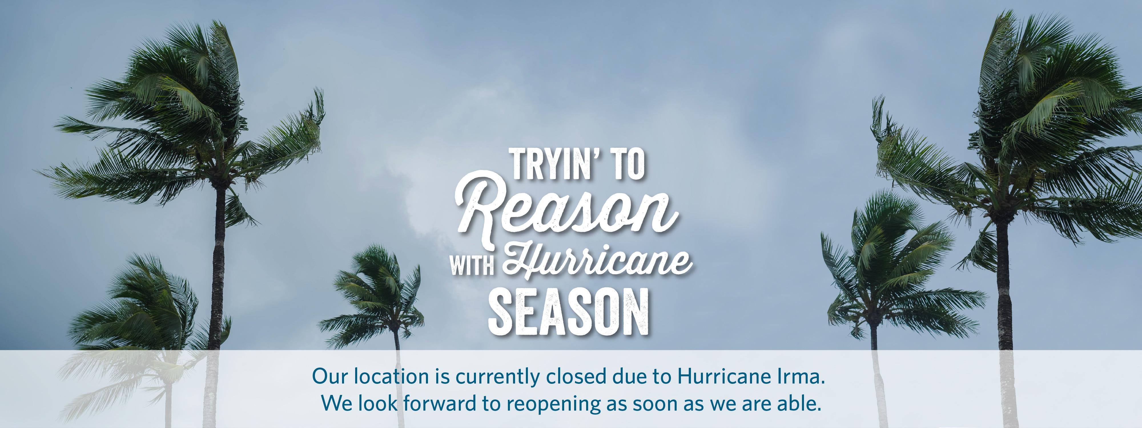 170918_HurricaneSeason_OurLocationClosed_02_4__1_.jpg