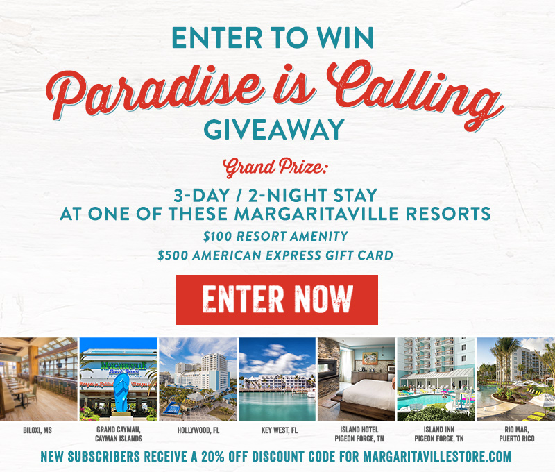 Enter To Win - Paradise Is Calling Giveaway - Grand Prize: 3-day / 2-night stay at one of these Margaritaville Resorts! - $100 Resort Amenity, $500 American Express Gift Card - New subscribers receive a 20% off discount code for Margaritavillestore.com