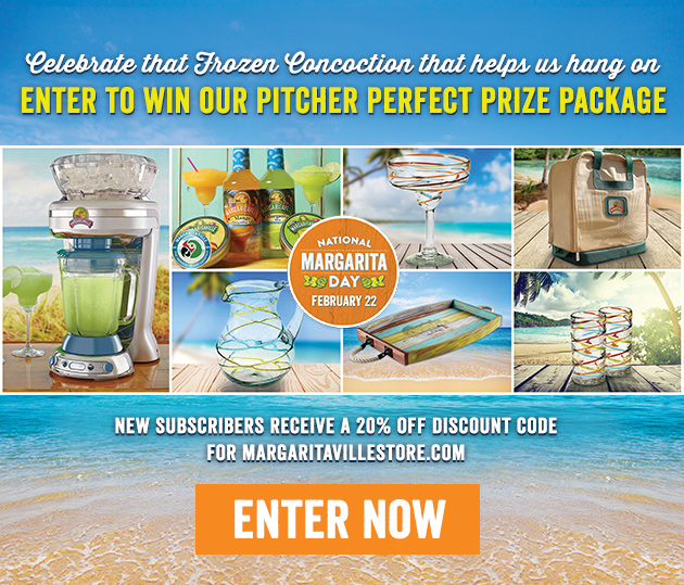 Celebrate that Frozen Concoction that helps us hang on - Enter to win our pitcher perfect prize package - New subscribers receive a 20% off discount code for MargaritavilleStore.com
