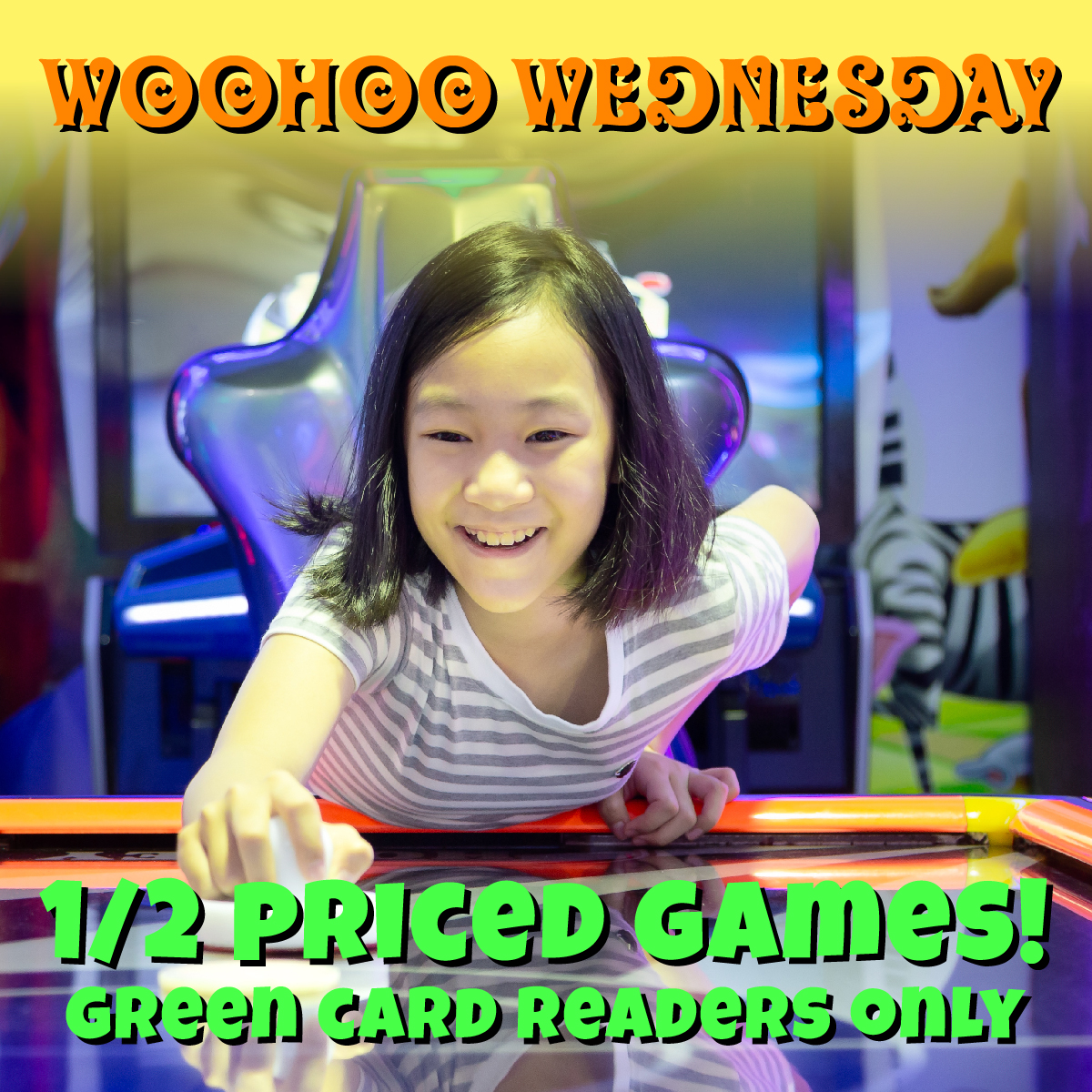 WooHoo Wednesday 1/2 Off Arcade Games