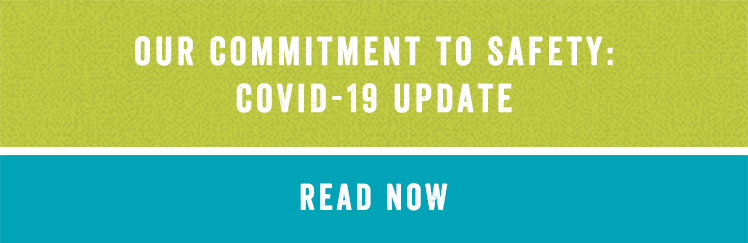 Our Commitment to Safety: COVID-19 Update