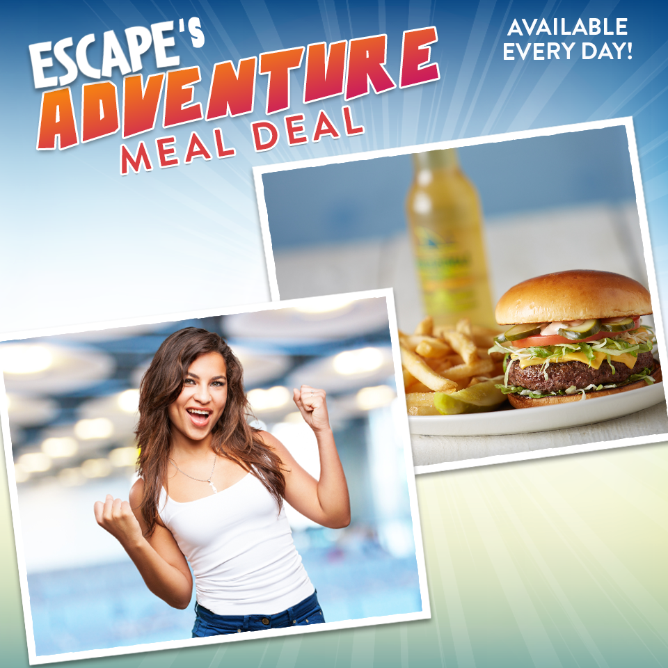 Escape Adventure Meal Deal. Available everyday!