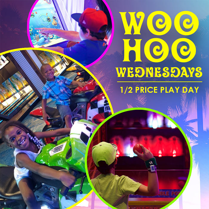 Woo-hoo Wednesdays. Half price play day