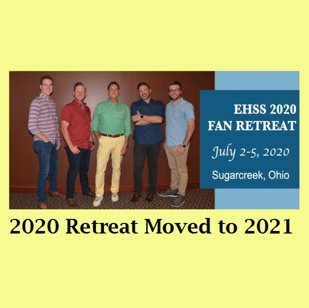 2020 EHSS Fan Retreat Moved to 2021