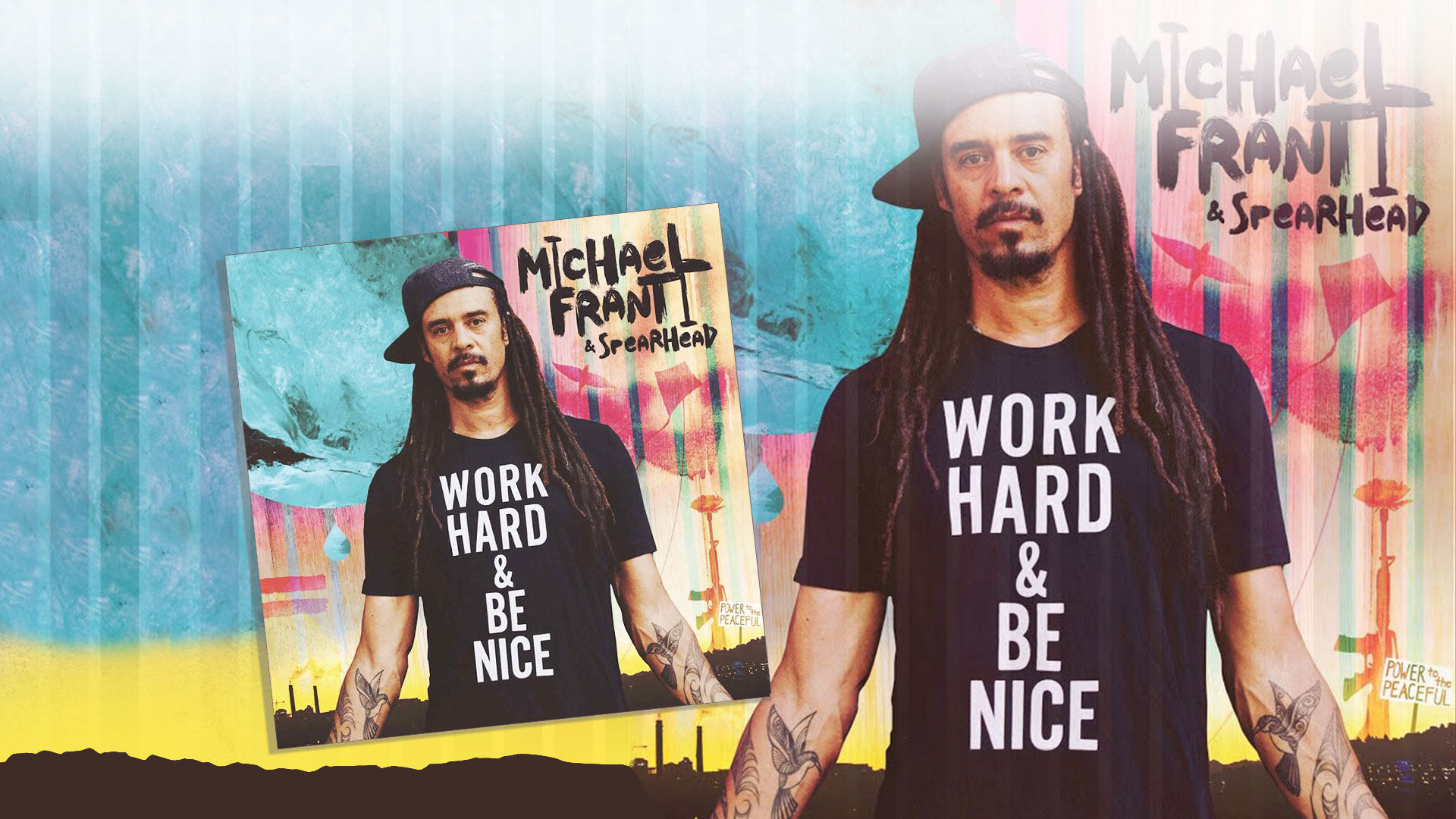 Work Hard & Be Nice The New Release from Michael Franti & Spearhead