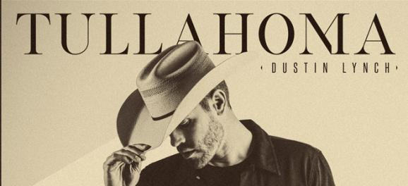 DUSTIN LYNCH REVEALS FULL TULLAHOMA TRACK LIST AND ALBUM ART