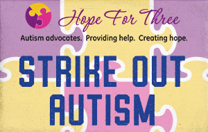 Strike Out Autism (Hope For Three)