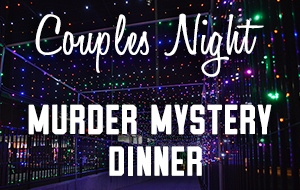 Sugar Land Holiday Lights - Couples Night & Murder Mystery Dinner