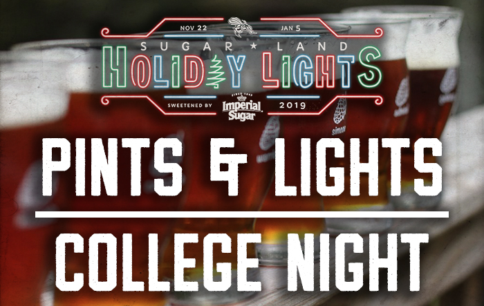 Sugar Land Holiday Lights - Pints & Lights / College Night