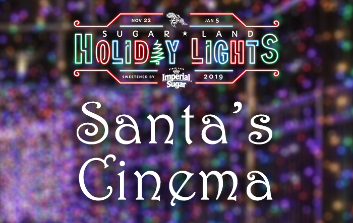 Sugar Land Holiday Lights - Santa's Cinema