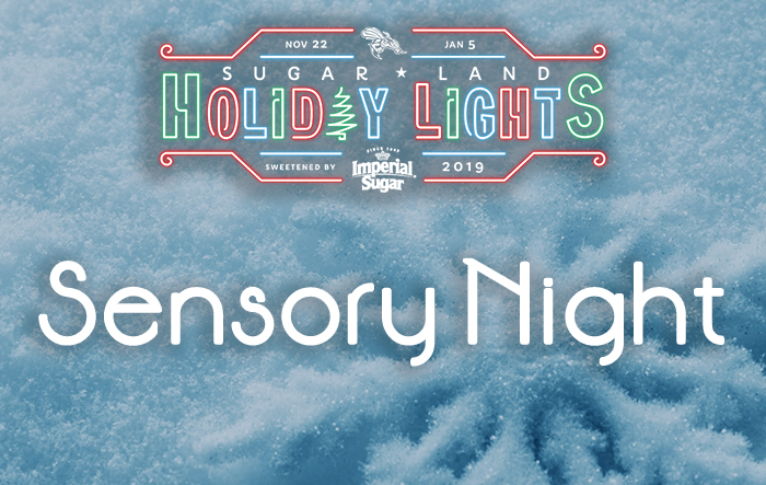 Sugar Land Holiday Lights - Sensory Night