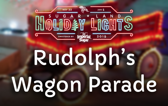 Sugar Land Holiday Lights - Rudolph's Wagon Parade