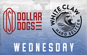 Dollar Dog / White Claw Wednesday