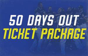 50 Days Out Ticket Package