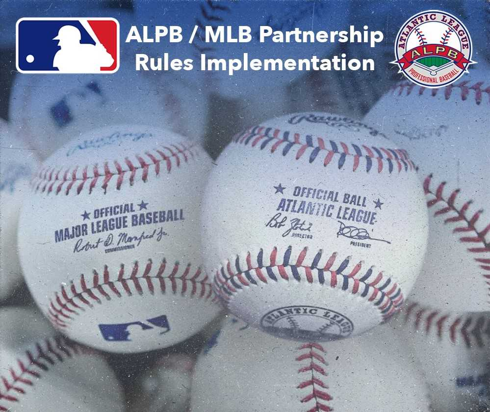 MLB, ATLANTIC LEAGUE ANNOUNCE EXPERIMENTAL PLAYING RULES AND EQUIPMENT CHANGES FOR 2019 ATLANTIC LEAGUE SEASON