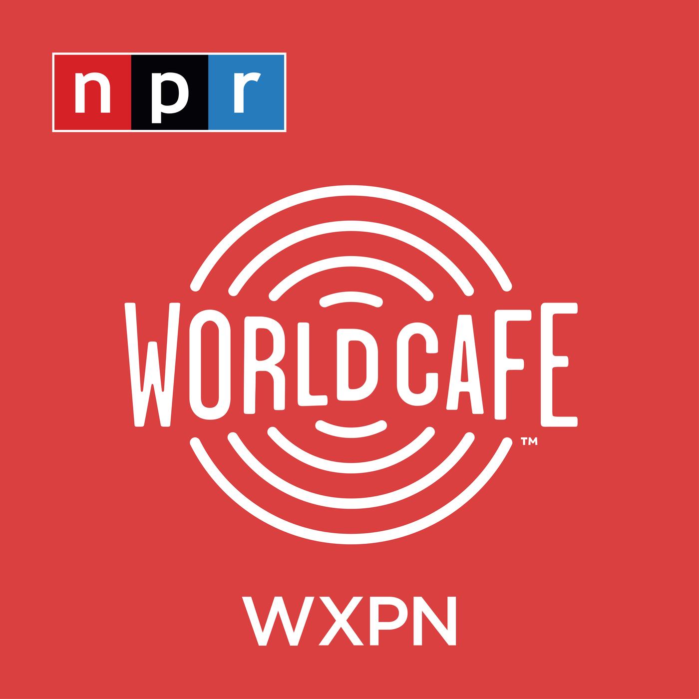NPR World Cafe - Listen NOW!