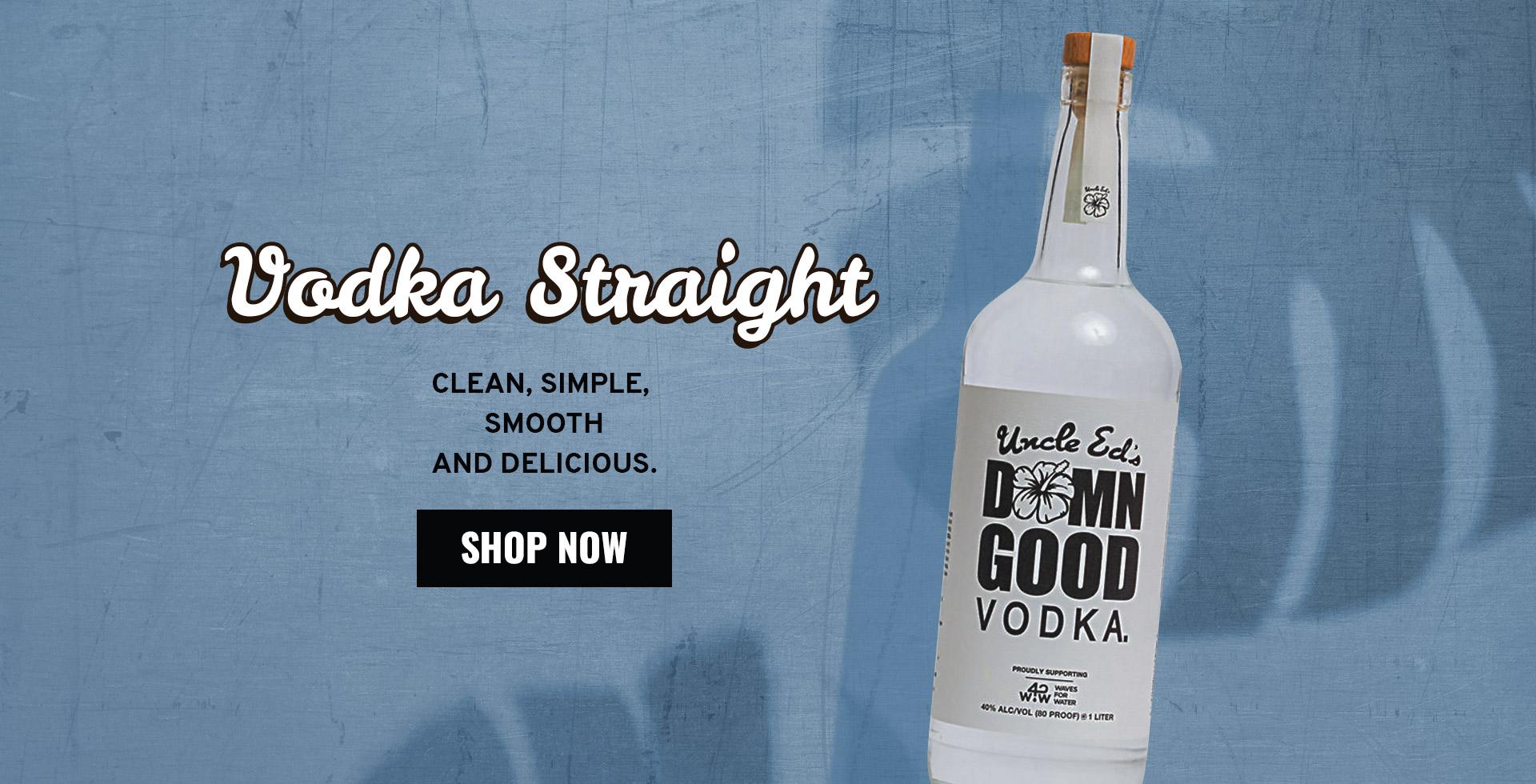 Vodka Straight Shop Now