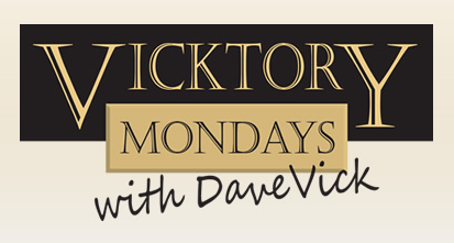 Vicktory Mondays with Dave Vick