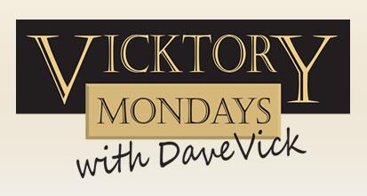 Vicktory Mondays with Dave Vick