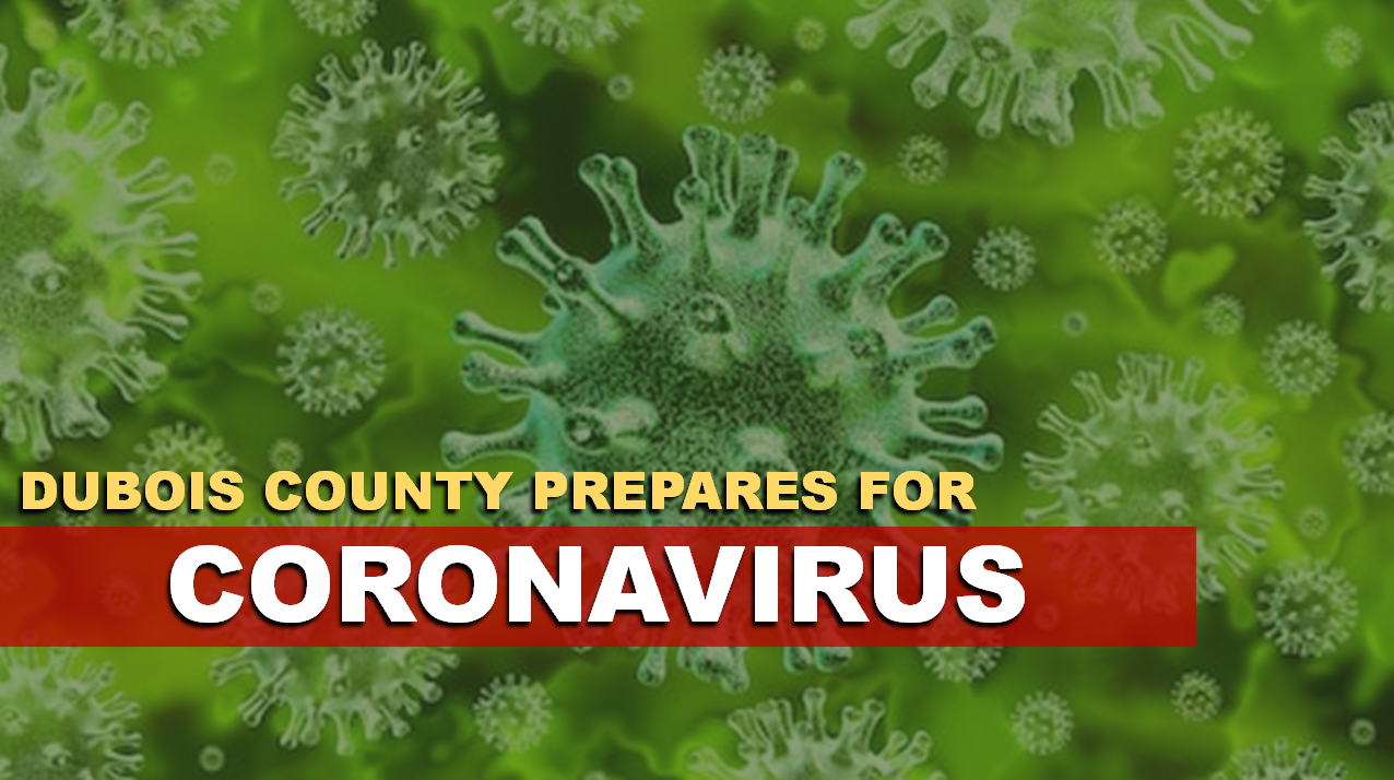Dubois County Health Officials Are Preparing For Local Coronavirus Cases