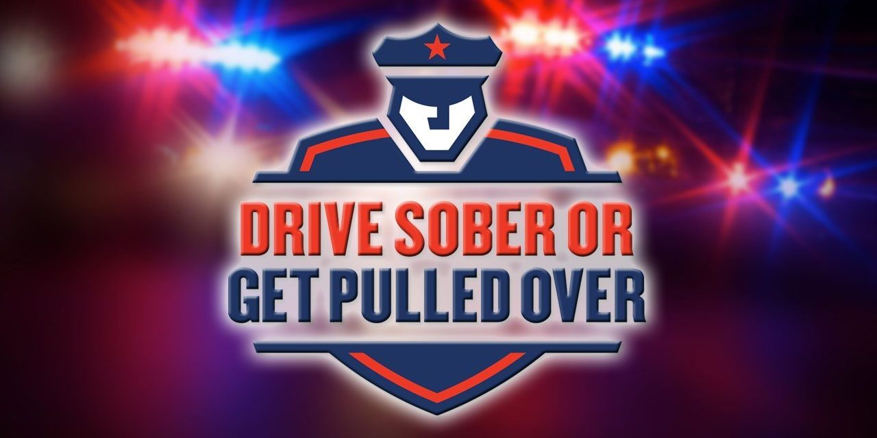 Drive Sober Or Get Pulled Over Campaign Runs Through Labor Day