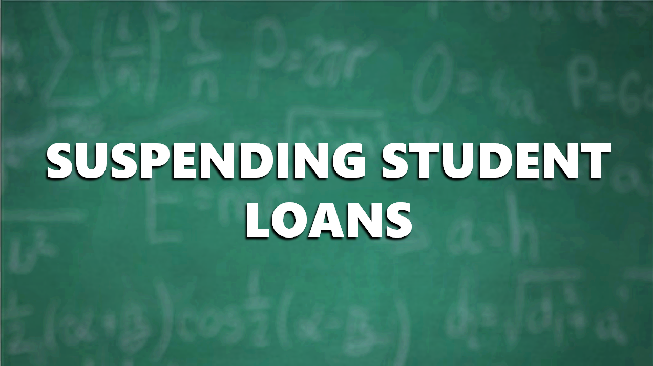 Bill Suspends Many Student Loan Payments For At Least 60 Days Due to COVID-19